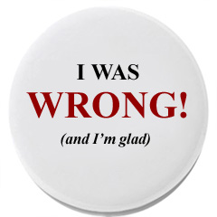 Wrong! (and glad to be so)