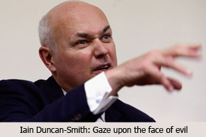 Iain Duncan-Smith (the face of evil)